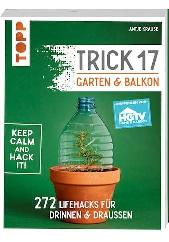 Buch »Trick 17 - Garten & Balkon. Empfohlen von HGTV / Antje Krause« kaufen
