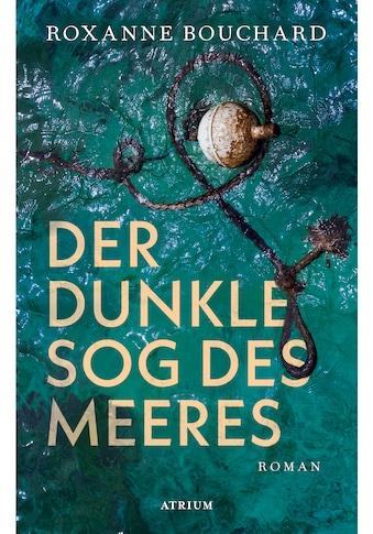 Buch »Der dunkle Sog des Meeres / Roxanne Bouchard, Frank Weigand« kaufen