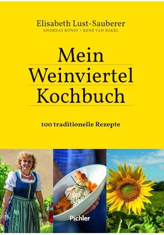 Buch »Mein Weinviertel-Kochbuch / Elisabeth Lust-Sauberer, Andreas König, René van Bakel« kaufen