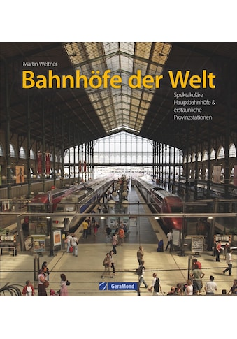 Buch »Bahnhöfe der Welt / Martin Weltner« kaufen