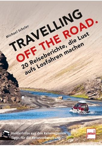 Buch »TRAVELLING OFF THE ROAD / Michael Scheler« kaufen