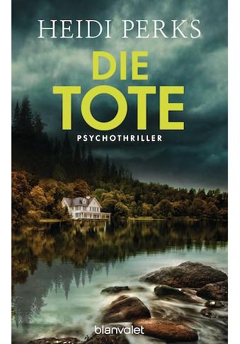 Buch »Die Tote / Heidi Perks, Sabine Schilasky« kaufen
