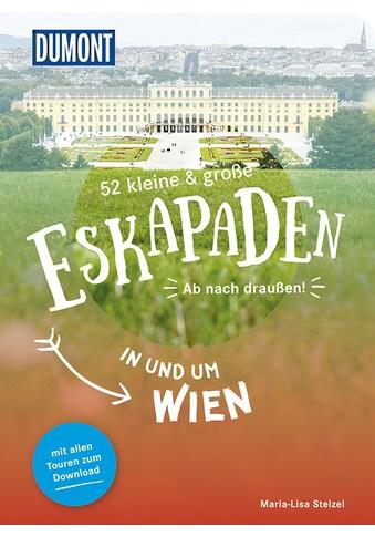 Buch »52 kleine & große Eskapaden in und um Wien / DIVERSE« kaufen