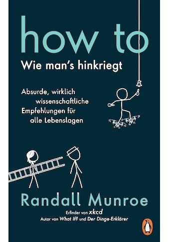 Buch »HOW TO - Wie man's hinkriegt / Randall Munroe, Ralf Pannowitsch, Benjamin... kaufen