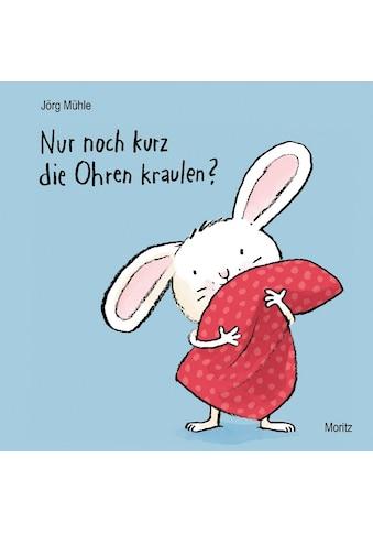Buch Nur noch kurz die Ohren kraulen? / Jörg Mühle; Jörg Mühle kaufen