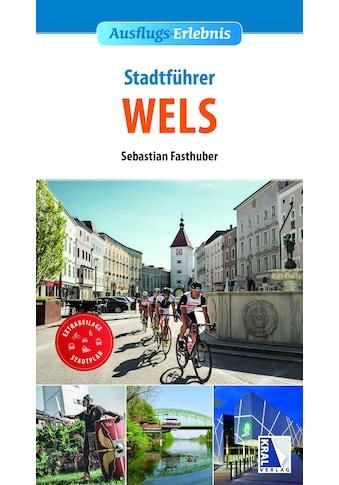 Buch »Stadt-Erlebnis Wels / Sebastian Fasthuber« kaufen