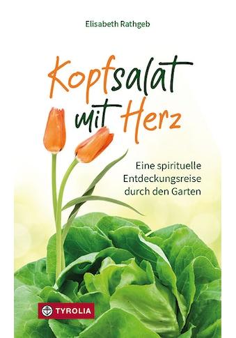 Buch »Kopfsalat mit Herz / Elisabeth Rathgeb« kaufen