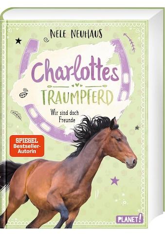 Buch Charlottes Traumpferd 5: Wir sind doch Freunde / Nele Neuhaus kaufen