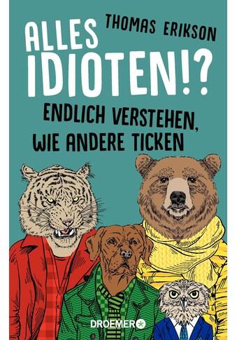 Buch »Alles Idioten!? / Thomas Erikson, Christa Broermann« kaufen
