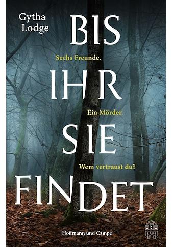 Buch »Bis ihr sie findet / Gytha Lodge, Kristian Lutze« kaufen