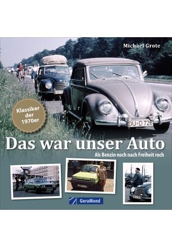Buch »Das war unser Auto / Michael Grote« kaufen