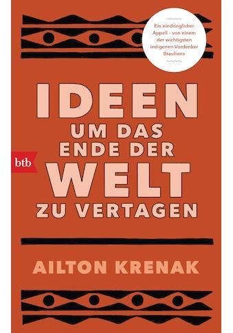 Buch »Ideen, um das Ende der Welt zu vertagen / Ailton Krenak, Michael Kegler« kaufen