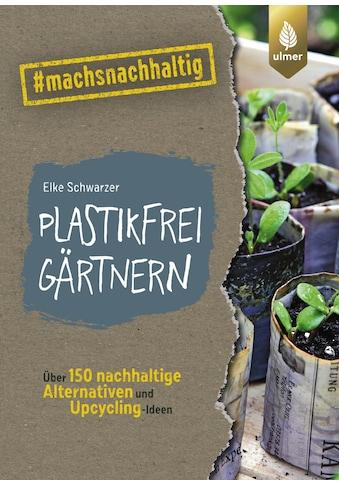 Buch »Plastikfrei gärtnern / Elke Schwarzer« kaufen
