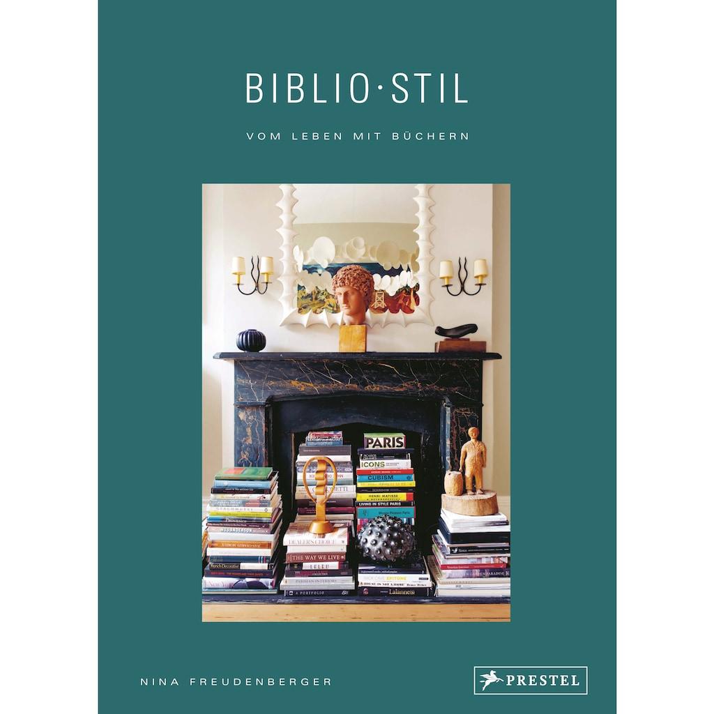Buch »BiblioStil: Vom Leben mit Büchern / Nina Freudenberger, Sadie Stein, Shade Degges«