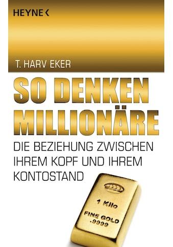 Buch »So denken Millionäre / T. Harv Eker« kaufen