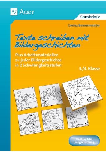 Buch »Texte schreiben mit Bildergeschichten 3./4. Klasse / Corina Beurenmeister« kaufen