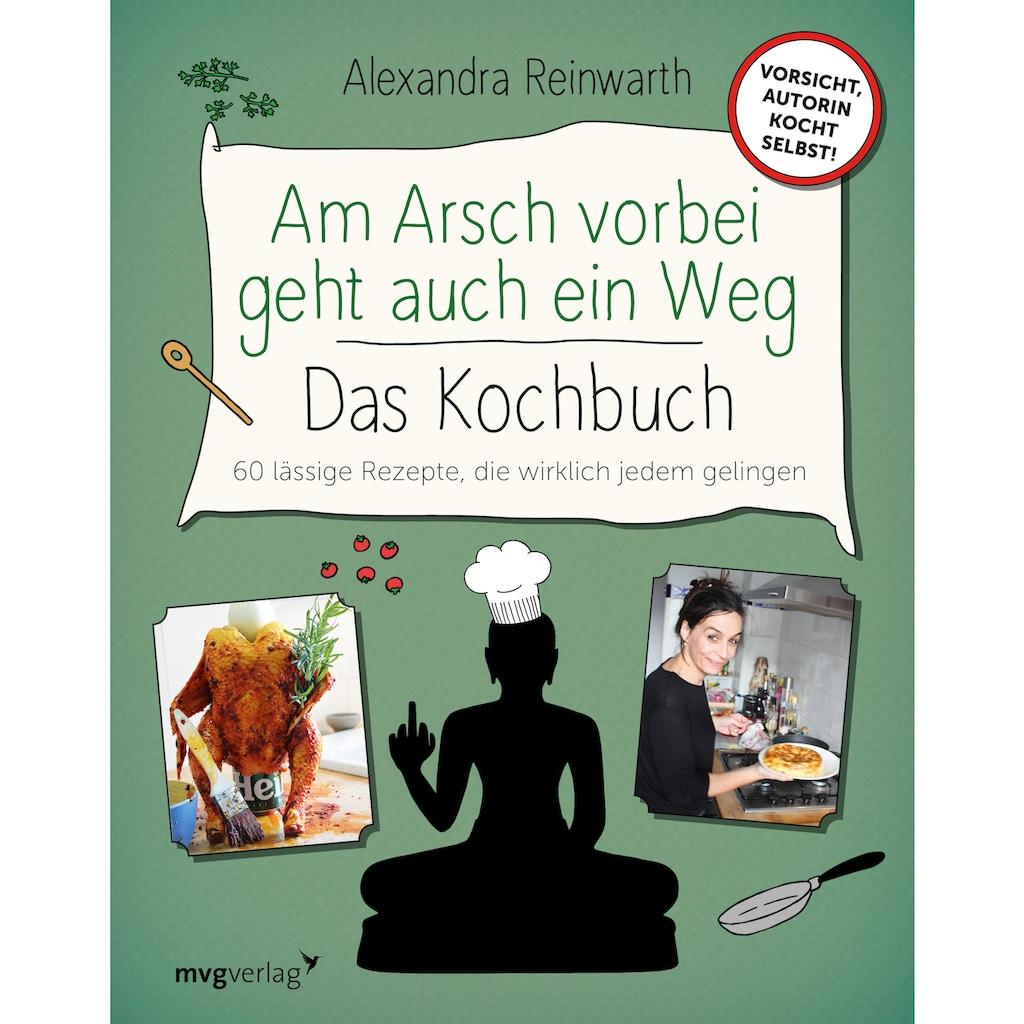 Buch »Am Arsch vorbei geht auch ein Weg - Das Kochbuch / Alexandra Reinwarth, Ingo Krassnitzer«
