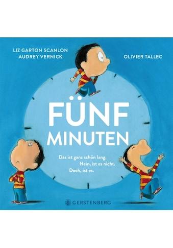 Buch »Fünf Minuten / Liz Garton Scanlon, Audrey Vernick, Olivier Tallec, Ebi Naumann« kaufen