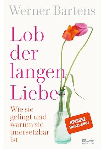 Buch »Lob der langen Liebe / Werner Bartens« kaufen