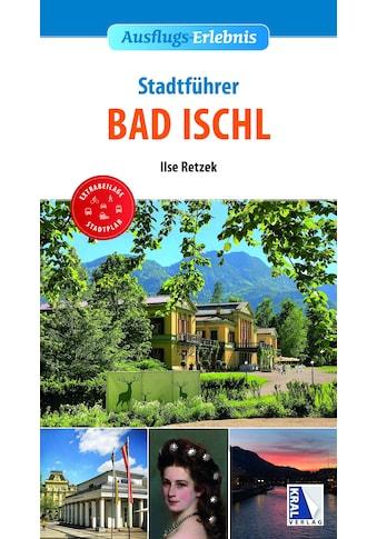Buch »Stadt-Erlebnis Bad Ischl / Ilse Retzek« kaufen