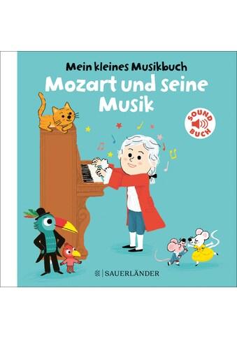 Buch »Mein kleines Musikbuch - Mozart und seine Musik / Charlotte Roederer, Charlotte... kaufen