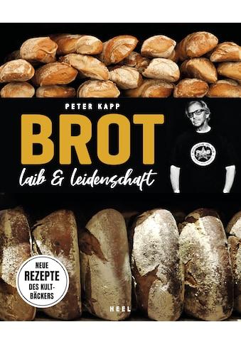 Buch »Brot - Laib & Leidenschaft / Peter Kapp« kaufen