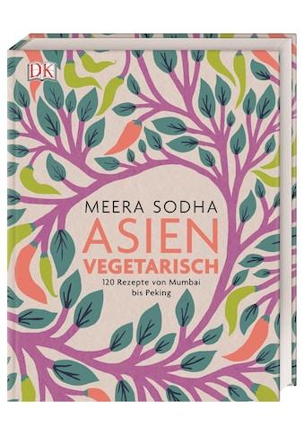 Buch »Asien vegetarisch / Meera Sodha, Annette Ostlaender« kaufen