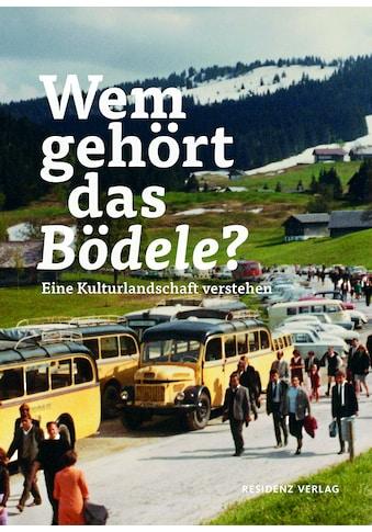 Buch »Wem gehört das Bödele? / Nikola Langreiter, Petra Zudrell« kaufen