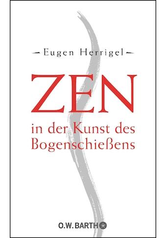 Buch »Zen in der Kunst des Bogenschießens / Eugen Herrigel« kaufen