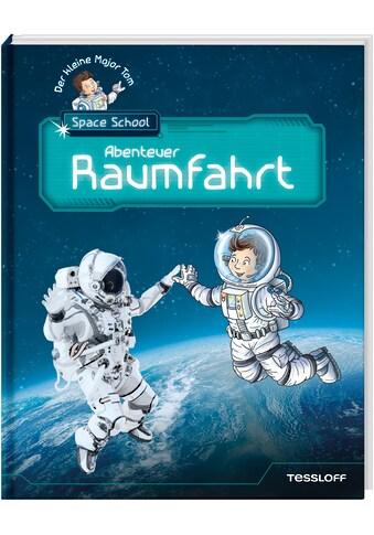 Buch »Der kleine Major Tom. Space School. Band 1: Abenteuer Raumfahrt / Bernd... kaufen