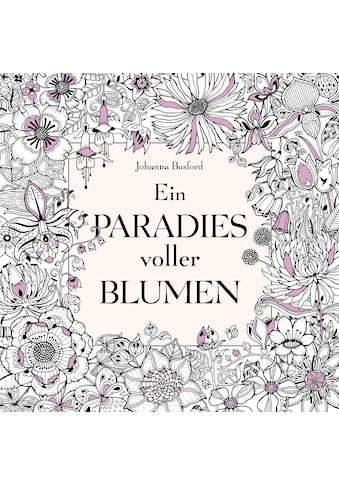 Buch »Ein Paradies voller Blumen: Ausmalbuch für Erwachsene / Johanna Basford« kaufen