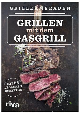 Buch Grillen mit dem Gasgrill / Grillkameraden kaufen