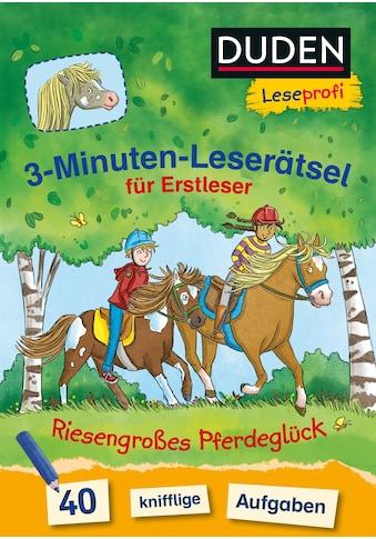 Buch »Duden Leseprofi - 3-Minuten-Leserätsel für Erstleser: Riesengroßes Pferdeglück /... kaufen