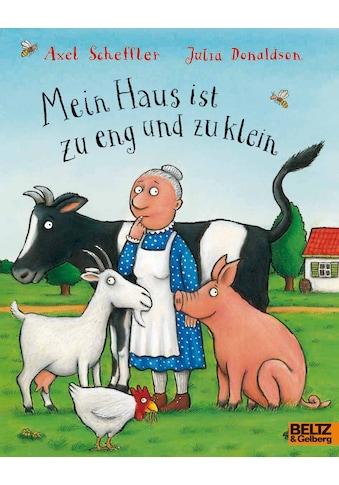 Buch »Mein Haus ist zu eng und zu klein / Axel Scheffler, Julia Donaldson, Salah Naoura« kaufen