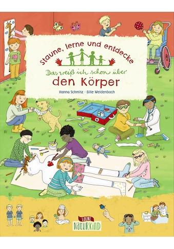 Buch »Staune, lerne und entdecke - Das weiß ich schon über den Körper / Hanna Schmitz,... kaufen
