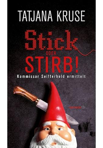 Buch »Stick oder stirb! / Tatjana Kruse« kaufen