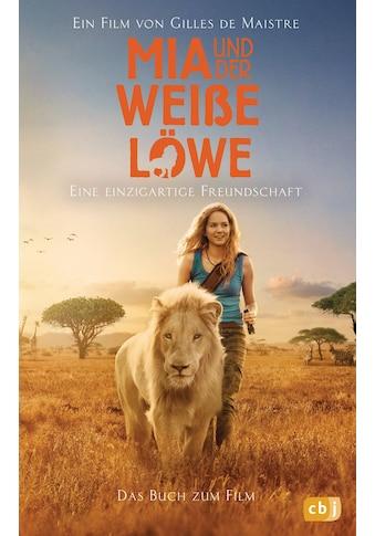 Buch »Mia und der weiße Löwe - Das Buch zum Film / Prune de Maistre, Gabriele Würdinger« kaufen