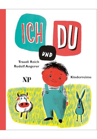 Buch »ICH und DU / Traudi Reich, Rudolf Angerer« kaufen