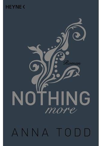 Buch »Nothing more / Anna Todd, Sabine Schilasky, Anja Mehrmann« kaufen