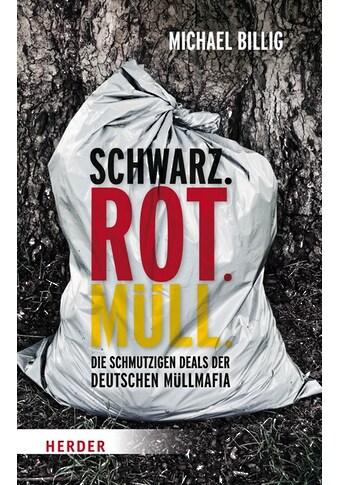 Buch »Schwarz. Rot. Müll / Michael Billig« kaufen