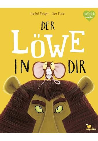 Buch »Der Löwe in dir / Rachel Bright, Jim Field, Pia Jüngert« kaufen