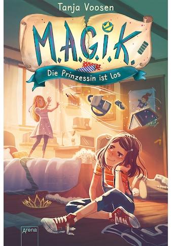 Buch »M.A.G.I.K. (1). Die Prinzessin ist los / Tanja Voosen, Clara Vath« kaufen