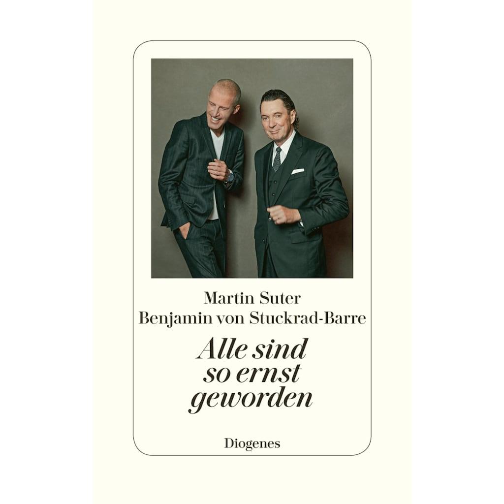 Buch »Alle sind so ernst geworden / Martin Suter, Benjamin von Stuckrad-Barre«