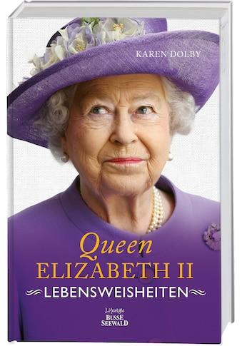 Buch »Queen Elizabeth II - Lebensweisheiten / Karen Dolby« kaufen