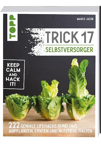 Buch »Trick 17 - Selbstversorger / Marco Jacob« kaufen