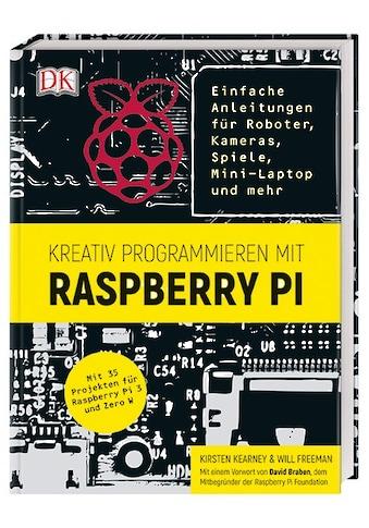 Buch »Kreativ programmieren mit Raspberry Pi / Kirsten Kearney, Will Freeman« kaufen