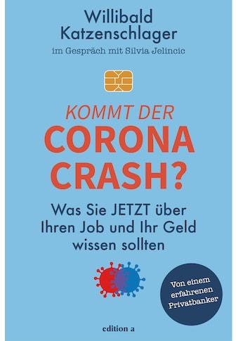 Buch »Kommt der Corona-Crash? / Willibald Katzenschlager« kaufen