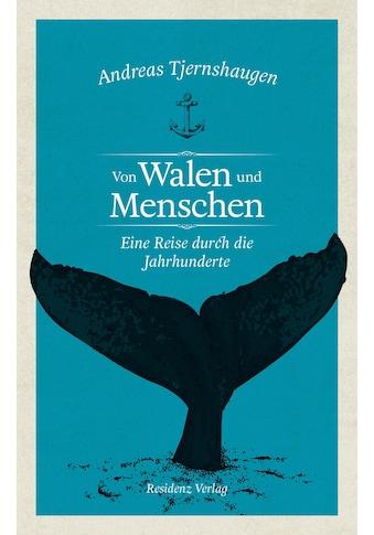 Buch »Von Walen und Menschen / Andreas Tjernshaugen, Martin Bayer« kaufen