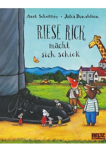 Buch »Riese Rick macht sich schick / Julia Donaldson, Axel Scheffler, Susanne Koppe, Axel Scheffler« kaufen