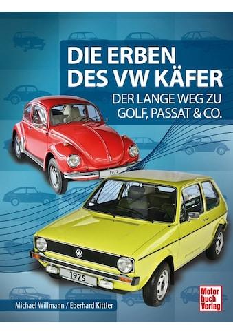 Buch »Die Erben des VW Käfer / Eberhard Kittler, Michael Willmann« kaufen